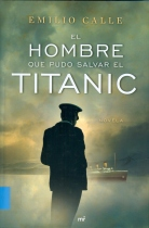 el hombre que pudo salvar el titanic